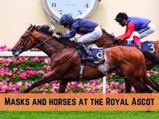 Masks and horses at the Royal Ascot