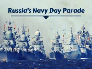 Russia marks Navy Day with a military parade