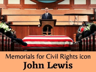 Memorials for civil rights icon John Lewis