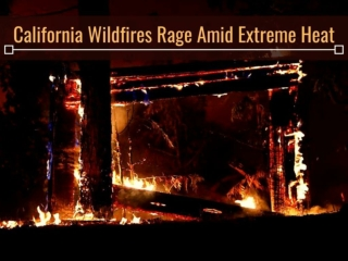 California wildfires rage amid extreme heat