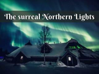 The surreal Northern Lights