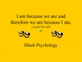 I am because we are and therefore we are because I am. Asante Proverb