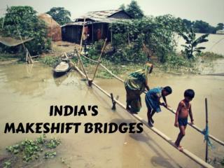India's makeshift bridges