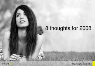8 Thoughts For 2008