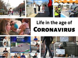 Life in the age of coronavirus